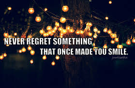 never regret something that once made you smile quote