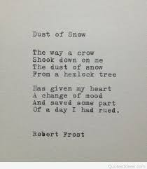 Poem Quotes Awesome Dust Of Snow Winter Poem Quote With Robert Frost