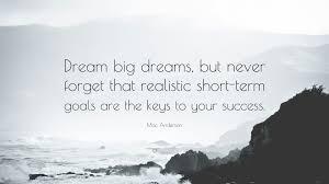 mac anderson quote dream big dreams but never forget that mac anderson quote dream big dreams but never forget that realistic short