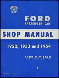1952 1953 1954 ford factory repair shop service manual for 1952 1953 1954 ford factory repair shop service manual for ford custom country squire country sedan crestline customline mainline ranch wagon
