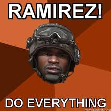 Ramirez, Do Everything! | Know Your Meme via Relatably.com