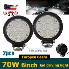 Round Led Lights Details About 2x 6inch 70w Round Led Europen Driving Work Light Fog Lamp Offroad Suv Truck Cab