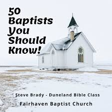 50 Baptists You Should Know