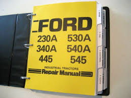 ford 230a 340a 445 530a 540a 545 tractor service manual repair this isn t a cheap comb bound photocopy this is a brand new reprint and includes all volumes this isn t a partial service manual it is complete