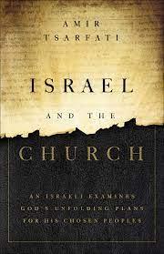 Israel and the Church: An Israeli Examines God's Unfolding Plans for His  Chosen Peoples: Amazon.de: Tsarfati, Amir: Fremdsprachige Bücher