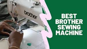 Best Brother Sewing Machine Of 2020 Editors Top Models