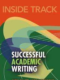 inside track to successful academic writing the arts humanities