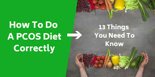 How To Do A Pcos Diet Correctly The 13 Things You Need To Know