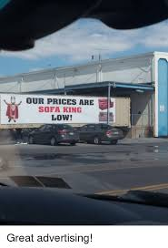 sofa king low. Funny, King, And Sofa: OUR PRICES ARE SOFA KING Low! Great Advertising Sofa King Low G