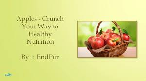 apples crunch your way to healthy nutrition apple nutrition facts