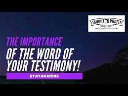 word of your testimony