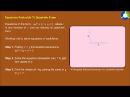 equations reducible to quadratic form you