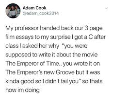 adam cook my professor handed back our page film essays to my  emperor s new groove fail and good adam cook adam cook2014 my professor handed