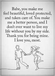 Love Quotes For Him Impressive Love Quotes for him you make me feel beautiful loved protected and