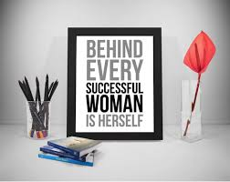 Successful Women Quotes Impressive Behind Every Successful Woman Is Herself Quote Women Quote Etsy