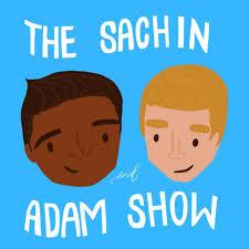 The Sachin and Adam Show