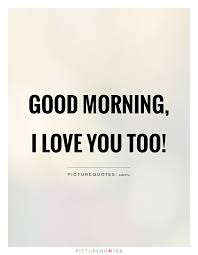 I Love You Quote Cool Good Morning I Love You Quotes Amazing Cute Romantic Good Morning