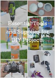 Tools For Diy Projects My Essential Tools And Supplies For Diy Projects The Weathered Door