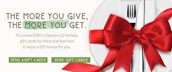To order an egift card, click the button above or here to get started. Seasons 52 Promotions Get 20 Bonus W 100 Gift Card Purchase Etc