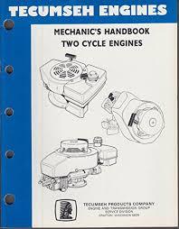 Tecumseh Engines Mechanic's Handbook 1988 Two Cycle Engines at ...