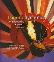 Thermodynamics by Yunus a Cengel, Michael a Boles