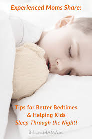 25 Tips To Help Your Child Sleep Through The Night Make