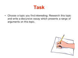 discursive writing ppt video online  task choose a topic you interesting