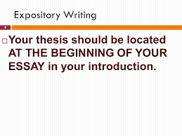 staar writing test the expository essay ppt video online 9 expository writing your thesis should be located at the beginning of your essay in your introduction