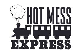 Google Image Result For Https Www Creativefabrica Com Wp Content Uploads 2018 10 Hot Mess Express 580x386 Jpg In 2020 Hot Mess Express Hot Mess Funny Svg