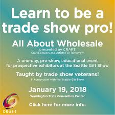 all about whole is a one day intensive training event for whole exhibitors it is taught by craft the non profit ociation of ers and