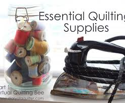 Basic Quilting Supplies & Virtual Quilting Bee: Quilting Supplies Adamdwight.com