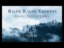 ralph waldo emerson essays second series nature  ralph waldo emerson essays second series nature