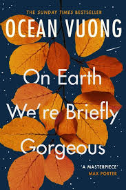 On Earth We're Briefly Gorgeous Ocean Vuong - Pages of Hackney - Webshop