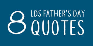 Book Of Mormon Quotes Simple 48 LDS Father's Day Quotes LDS Daily