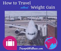 How To Stay On Track With Healthy Food And Exercise While Traveling
