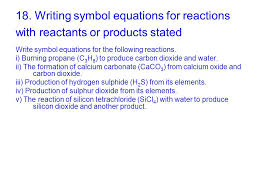 writing symbol equations for reactions with reactants or s stated