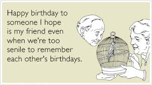 elderly old best friends forever birthday ecards someecards