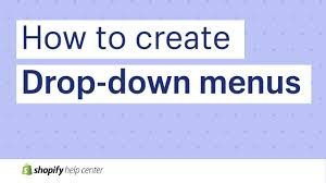 How To Create Drop Down Menus Shopify Help Center 2018