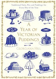 Ruth Mott Victorian Kitchen A Year Of Victorian Puddings Traditional Tarts Pies And Puddings