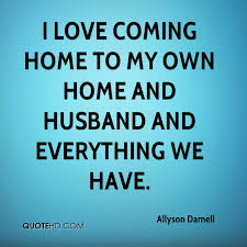 Husband Home Quotes