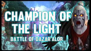 Champion Of The Light Champions Of The Light Battle Of Dazaralor 8 1 Ptr Fatboss