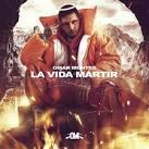 La vida mártir album by Omar Montes