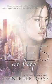 when your soul shatters how will you pick up the pieces preorder lies we keep by danielle rose droseauthor s amazon dp b0777h29t4