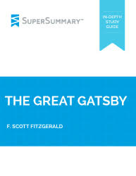 the great gatsby summary and study guide supersummary f scott fitzgerald the great gatsby
