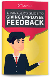 feedback forms for employees employee feedback the complete guide officevibe