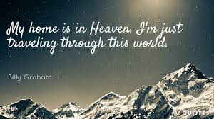 Quotes About Heaven Best Billy Graham Quotes About Heaven AZ Quotes