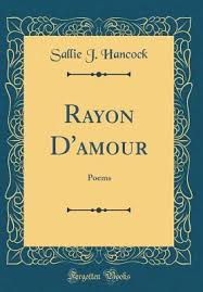 Rayon d'Amour: Poems by Sallie J. Hancock