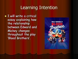 blood brothers essay ppt video online blood brothers essay 2 learning intention