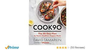 Cook90 The 30 Day Plan For Faster Healthier Happier Meals David