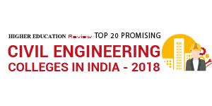 Top 10 Promising Civil Engineering Colleges In India- 2018
